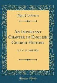 An Important Chapter in English Church History by May Cochrane image