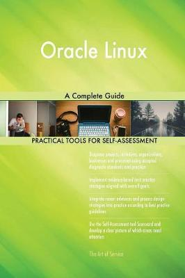 Oracle Linux a Complete Guide by Gerardus Blokdyk