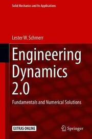 Engineering Dynamics 2.0 by Lester W Schmerr