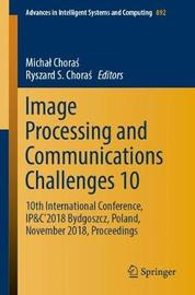 Image Processing and Communications Challenges 10