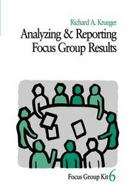 Analyzing and Reporting Focus Group Results by Richard A. Krueger image