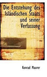 Die Entstehung Des IslAcndischen Staats Und Seiner Verfassung by Konrad Maurer image