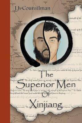 The Superior Men of Xinjiang by James Joseph Counsilman image