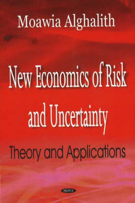New Economics of Risk & Uncertainty by Moawia Alghalith
