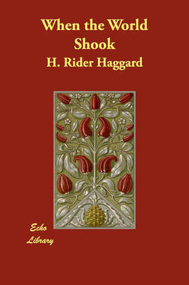 When the World Shook by H.Rider Haggard