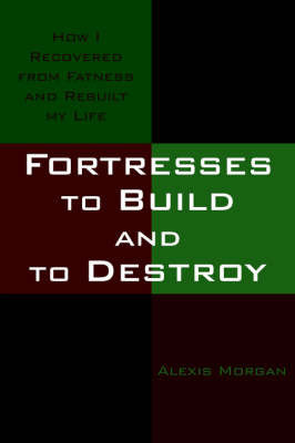 Fortresses to Build and to Destroy by Alexis Morgan