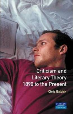 Criticism and Literary Theory 1890 to the Present by Chris Baldick