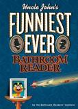 Uncle John's Funniest Ever Bathroom Reader by Bathroom Reader's Institute