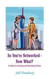 So You've Networked - Now What? by Juli Treadway image