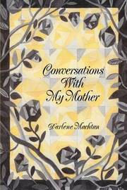 Conversations with My Mother by Darlene Machtan image