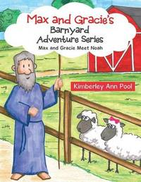 Max and Gracie's Barnyard Adventure Series by Kimberley Ann Pool