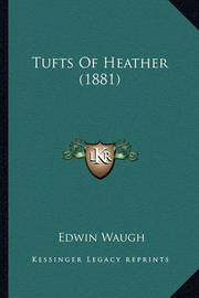 Tufts of Heather (1881) by Edwin Waugh