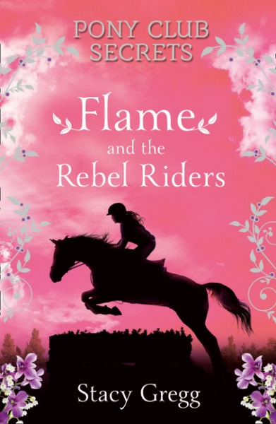 Pony Club Secrets #9: Flame and the Rebel Riders by Stacy Gregg image