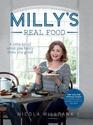 Milly's Real Food by Nicola 'Milly' Millbank
