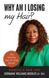 Why Am I Losing My Hair? Diabetes & Hair Loss by Germaine R Williams-Beckles