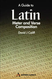 A Guide to Latin Meter and Verse Composition by David J Califf image
