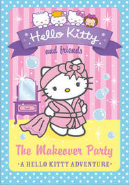 Hello Kitty and Friends (11) - The Makeover Party by Linda Chapman