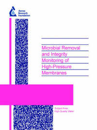Microbial Removal and Integrity Monitoring of High-Pressure Membranes by J. Lozier