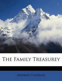 The Family Treasurey by Andrew Cameron