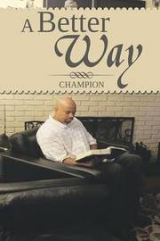 A Better Way by Ronald Chatmon