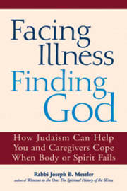 Facing Illness, Finding God by Joseph B Meszler image