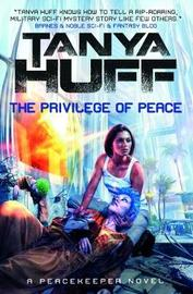 The Privilege of Peace (Peacekeeper 3) by Tanya Huff