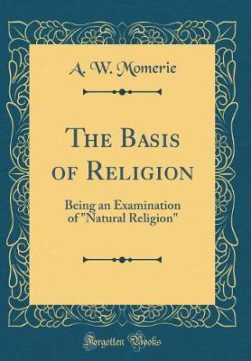 The Basis of Religion by A. W. Momerie image