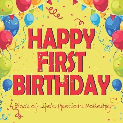 Happy First Birthday A Book of Life's Precious Moments by Envision Memories Journals image