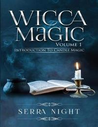 Wicca Magic Vol 1 by Serra Night