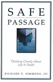 Safe Passage: Thinking Clearly About Life and Death by Richard E. Simmons image