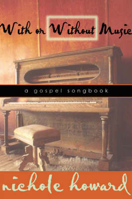 With or Without Music: A Gospel Songbook by Nichole Howard image