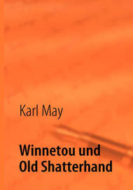 Winnetou Und Old Shatterhand by Karl May