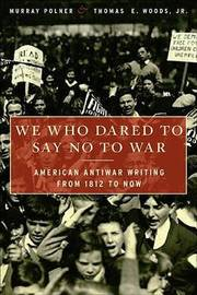 We Who Dared to Say No to War by Murray Polner image