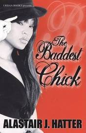 The Baddest Chick by Alastair J. Hatter image