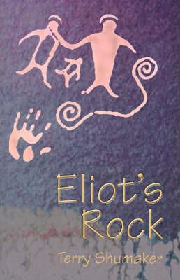 Eliot's Rock by Terry Shumaker