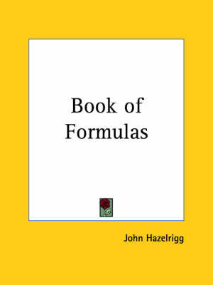 Book of Formulas (1904) by John Hazelrigg