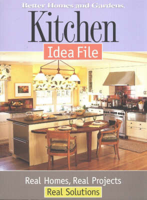 Kitchen Idea File by Better Homes & Gardens