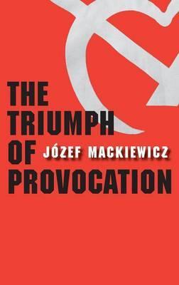 The Triumph of Provocation by Jozef Mackiewicz
