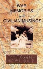 War Memories and Civilian Musings by Carl Frey Constein image