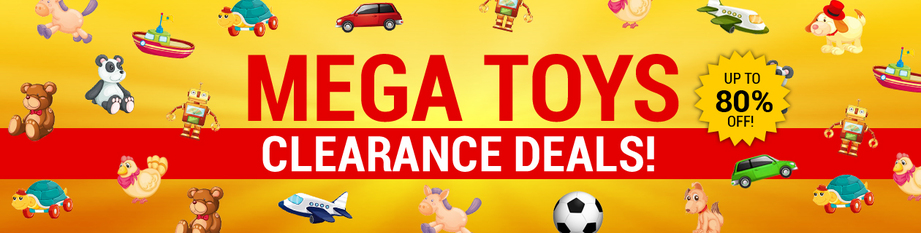 Mega Toys Clearance!