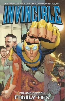 Invincible Volume 16: Family Ties by Robert Kirkman