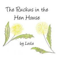 Ruckus in the Hen House by Lesla