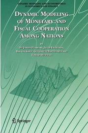 Dynamic Modeling of Monetary and Fiscal Cooperation Among Nations by Joseph Plasmans