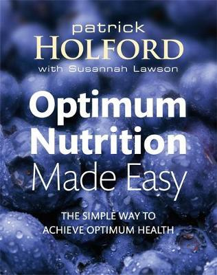 Optimum Nutrition Made Easy: How to Achieve Optimum Health by Patrick Holford