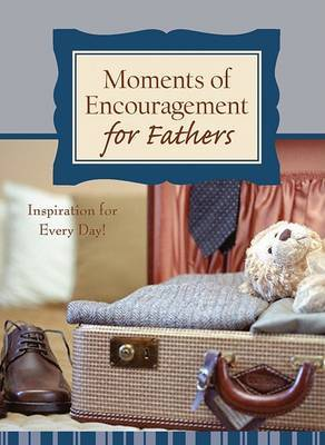 Moments of Encouragement for Fathers
