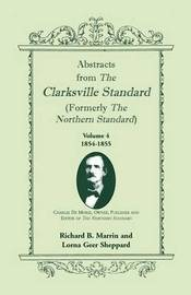 Abstracts from the Clarksville Standard (Formerly the Northern Standard) by Richard B. Marrin