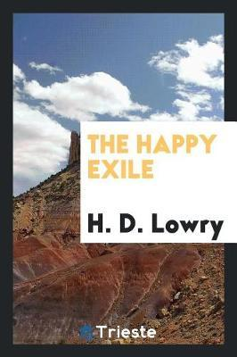 The Happy Exile by H. D. Lowry image