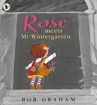 Rose Meets Mr.Wintergarten by Bob Graham image