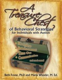 A Treasure Chest of Behavioral Strategies for Individuals with Autism by Beth Fouse