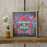 Natural Life: Bungalow Box Sign - Kindness Is Magic